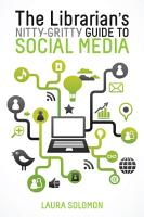 The Librarian s Nitty Gritty Guide to Social Media PDF