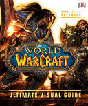 World of Warcraft  Ultimate Visual Guide  Updated Book