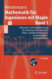 Mathematik für Ingenieure mit Maple.: Band 1: Differential- und Integralrechnung für Funktionen einer Variablen, Vektor- und Matrizenrechnung, Komplexe Zahlen, Funktionenreihen, Ausgabe 4