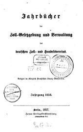 Jahrbücher der Zoll-Gesetzgebung und Verwaltung des Deutschen Zoll- und Handelsvereins: 1856 (1857)
