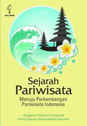 SEJARAH PARIWISATA: Menuju Perkembangan Pariwisata Indonesia