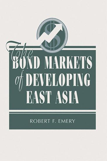 The Bond Markets Of Developing East Asia PDF