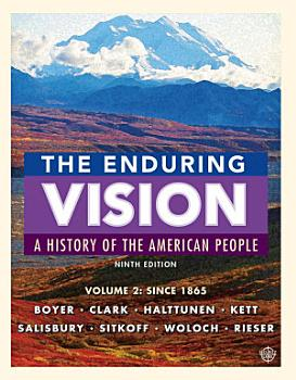 The Enduring Vision  Volume II  Since 1865 PDF