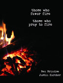 Those Who Favor Fire, Those Who Pray to Fire