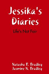 Jessika S Diaries Life S Not Fair Book PDF