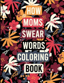 How Moms Swear Coloring Book