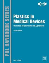 Plastics in Medical Devices: Properties, Requirements, and Applications, Edition 2