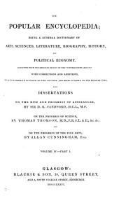 The Popular Encyclopedia: Being a General Dictionary of Arts, Sciences, Literature, Biography, History, and Political Economy, Reprinted from the American Edition of the 'Conversations Lexicon' ... with Dissertations on the Rise and Progress of Literature