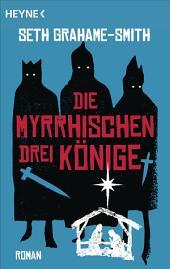 Die myrrhischen drei Könige: Roman