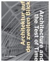 Architektur auf den zweiten Blick / Architecture and the Test of Time: Architektur-Highlights wiederbetrachtet