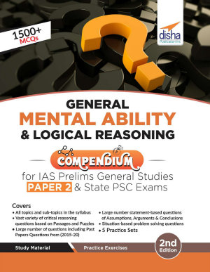 General Mental Ability   Logical Reasoning Compendium for IAS Prelims General Studies Paper 2   State PSC Exams 2nd Edition