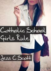 Catholic School Girls Rule