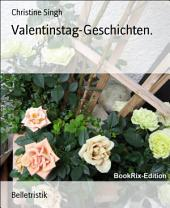 Valentinstag-Geschichten.