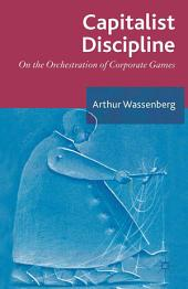 Capitalist Discipline: On the orchestration of Corporate Games