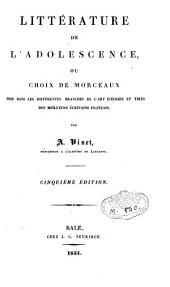 Chrestomathie française ou choix de morceaux tirés des meilleurs écrivains français: Littérature de l'adolescence, ou choix de morceaux pris dans les différentes branches de l'art d'écrire [...]