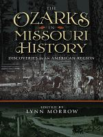 The Ozarks in Missouri History