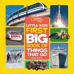 National Geographic Little Kids First Big Book of Things That Go