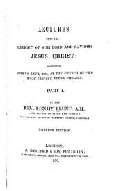 Lectures Upon the History of Our Lord and Saviour Jesus Christ: 1833
