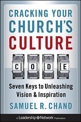 Cracking Your Church s Culture Code