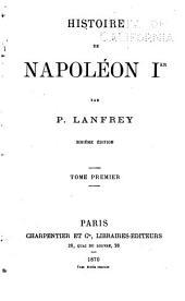 Histoire de Napoléon Ier: Volume1