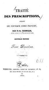 Traité des prescriptions, suivant les nouvaux codes français: Volume2