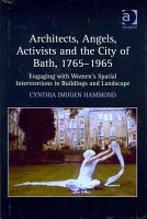 Architects  Angels  Activists and the City of Bath  1765 1965 PDF
