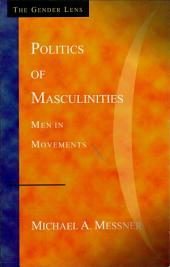 Politics of Masculinities: Men in Movements
