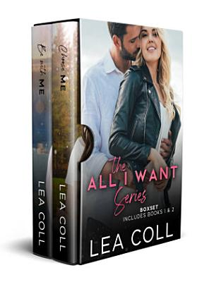 All I Want Series  Books 1 2