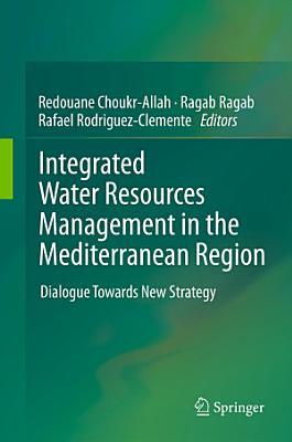 Integrated Water Resources Management in the Mediterranean Region PDF