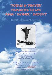 Poems and 'prayer' Thoughts to My: 'abba ~ Father ~ Daddy'!