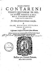 Ioan. Petri Contareni Veneti Historiae de bello nuper Venetis a Selimo II. Turcarum imperatore illato liber uns