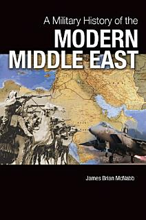 A Military History of the Modern Middle East Book