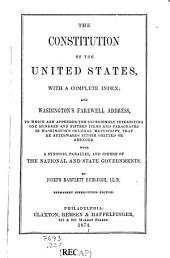 The Constitution of the United States: With a Complete Index; and Washington's Farewell Address ... with a Synopsis ... of the National and State Governments