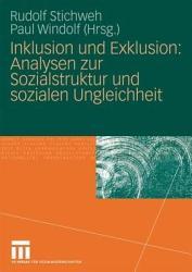 Inklusion und Exklusion  Analysen zur Sozialstruktur und sozialen Ungleichheit PDF