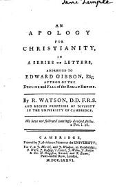 An apology for Christianity: in a series of letters, addressed to Edward Gibbon