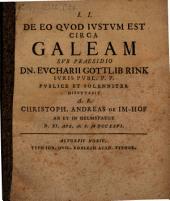 De Eo Quod Iustum Est Circa Galeam