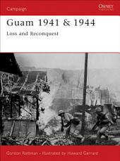Guam 1941 & 1944: Loss and Reconquest