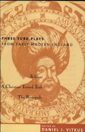 Three Turk Plays from Early Modern England