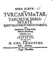 De Turcarum & Tartarorum immanitate rhetor. exercitiorum dyadem ... publicat M. Chr. Funccius