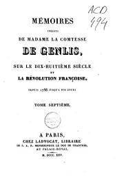 Mémoires inédits de madame la comtesse de Genlis: sur le dix-huitième siècle et la révolution française, depuis 1756 jusqu'à nos jours, Volume7