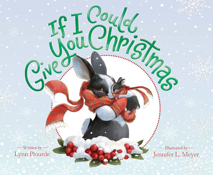 Download If I Could Give You Christmas Book