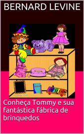 Conheça Tommy e sua fantástica fábrica de brinquedos