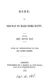 Home: or, The way to make home happy