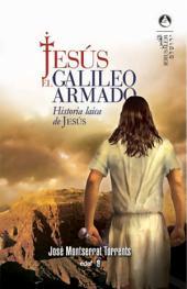 Jesús, el galileo armado: Volumen 1