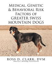 Medical, Genetic & Behavioral Risk Factors of Greater Swiss Mountain Dogs