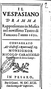Il Vespasiano dramma rappresentato in musica nel novissimo teatro di Fabriano l'anno 1692Giulio Cesare Corradi. Consagrato all'illustriss. ... Nicolò Caracciolo ..