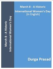 March 8 - A Historic International Women's Day