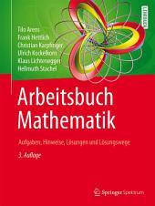 Arbeitsbuch Mathematik: Aufgaben, Hinweise, Lösungen und Lösungswege, Ausgabe 3