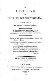 A Letter to William Wilberforce, Esq. on the Subject of His Late Publication