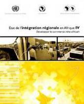 Etat de l'intégration régionale en Afrique: Développer le commerce infra-africain. IV